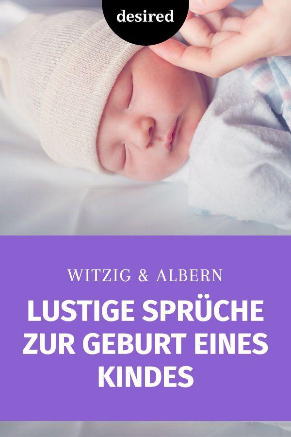 29 lustige Sprüche zur Geburt eines Kindes | desired.de in ...