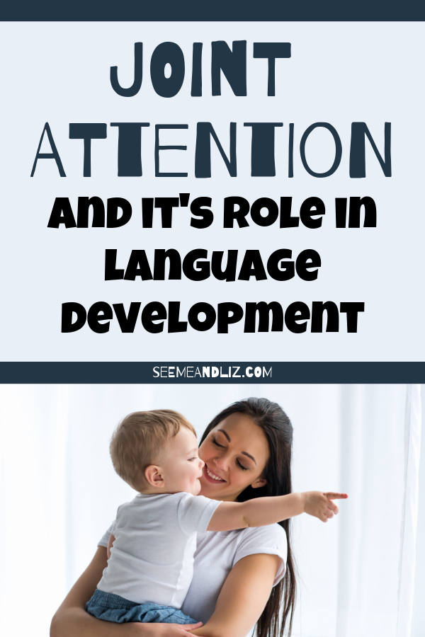 What Is Joint Attention And Why Is It Necessary For Language Development Seeme Liz Joint Attention Language Development Language Development Activities