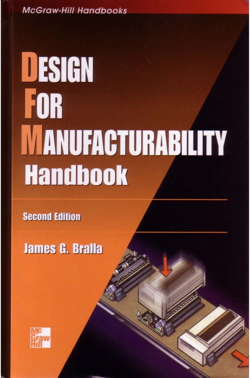 Design For Manufacturability Handbook 2nd Edition By James G Bralla This Is A Reference Book For Those Practicing Or Otherwi Edition Reference Book This Book