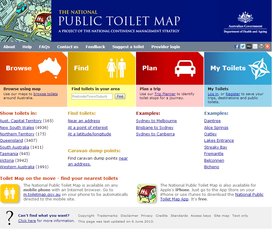 The National Public Toilet Map (the Toilet Map) shows the location of more than 16,000 public and private public toilet facilities across Australia. Details of toilet facilities can also be found along major travel routes and for shorter journeys as well. Useful information is provided about each toilet, such as location, opening hours, availability of baby change rooms, accessibility for people with disabilities and the details of other nearby toilets.