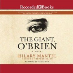The Giant, O'Brien by Hilary Mantel.