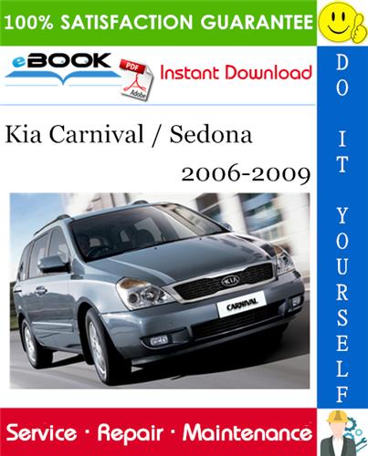 Kia Carnival Sedona Service Repair Manual 2006 2009 Download In 2020 Repair Manuals Kia Repair