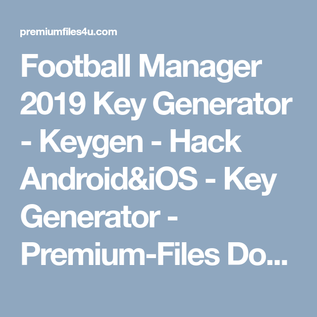 Football Manager 2019 Key Generator Keygen Hack