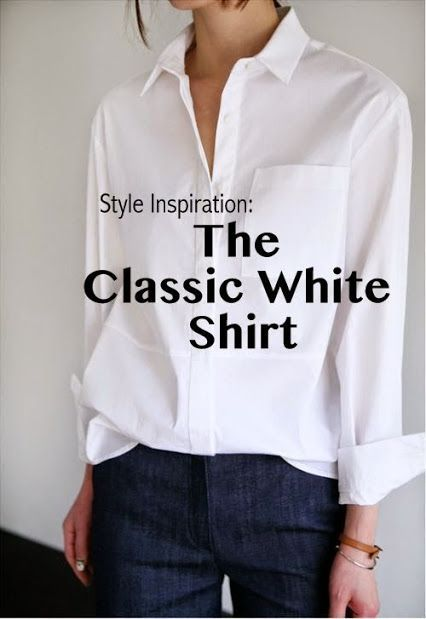 2411db9656a Need a classic white shirt blouse - non see through. Style Inspiration  The  Classic White Shirt