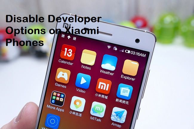 MIUI 7/8: How to disable Developer Mode on Xiaomi phones