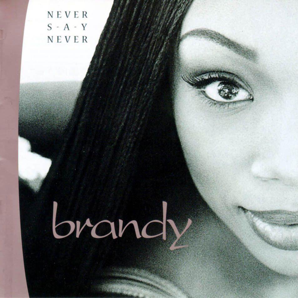 Brandy Never Say Never Brandy norwood, The boy is mine