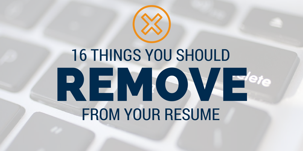 Superior 16 Things You Should Remove From Your Resume Right Now. Job CareerCareer  AdviceCareer CoachResume TipsBusiness ...