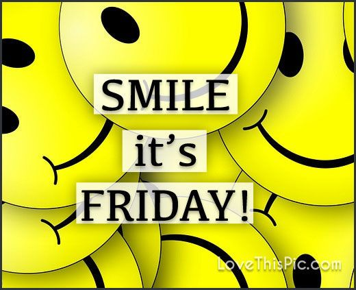 Smile Itu0027s Friday Friday Happy Friday Tgif Friday Quotes Friday Quote Happy Friday  Quotes Funny Friday