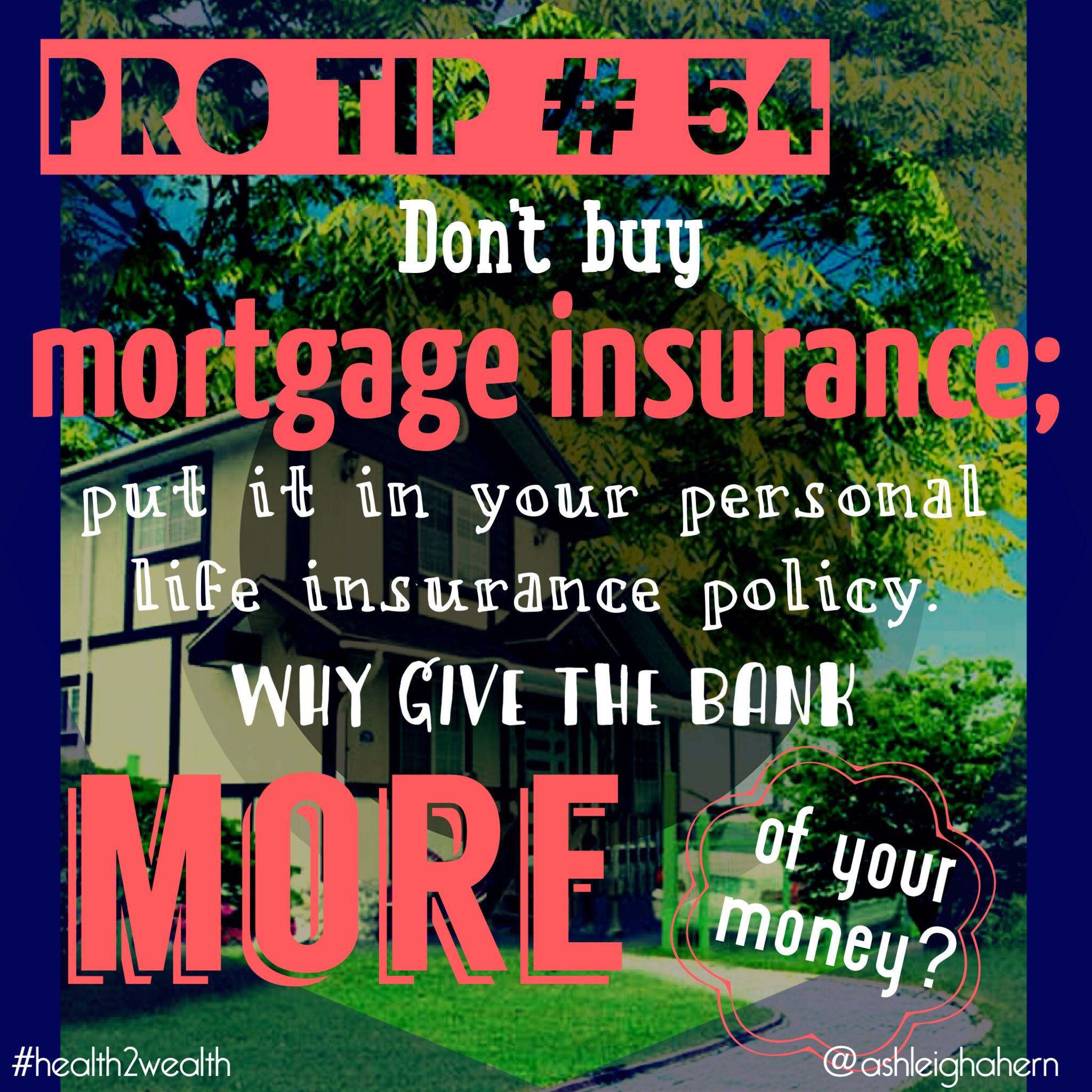 3 reasons not to buy mortgage insurance: 1) it's post ...