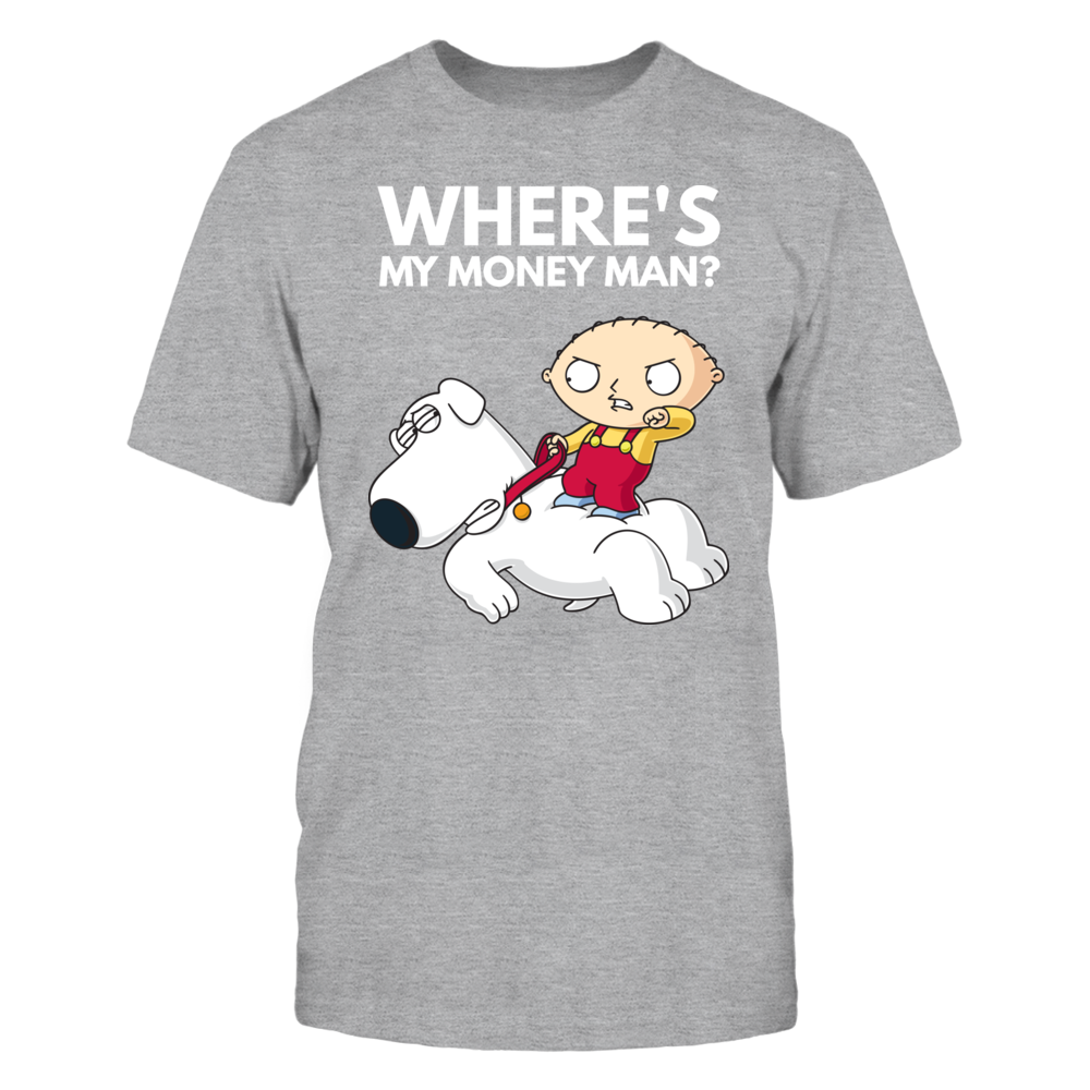 Family Guy Where's My Money Man? Funny Shirt