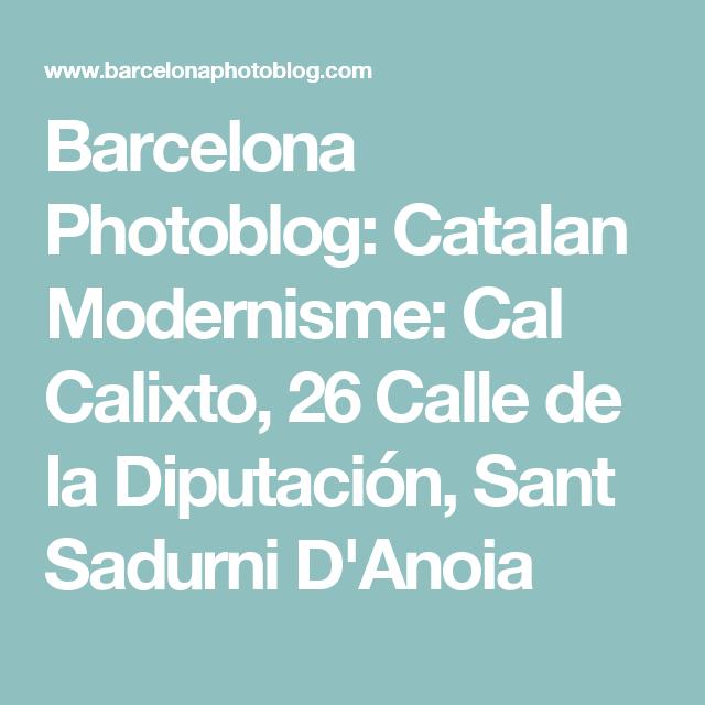 Barcelona Photoblog: Catalan Modernisme: Cal Calixto, 26 Calle de la Diputación, Sant Sadurni D'Anoia