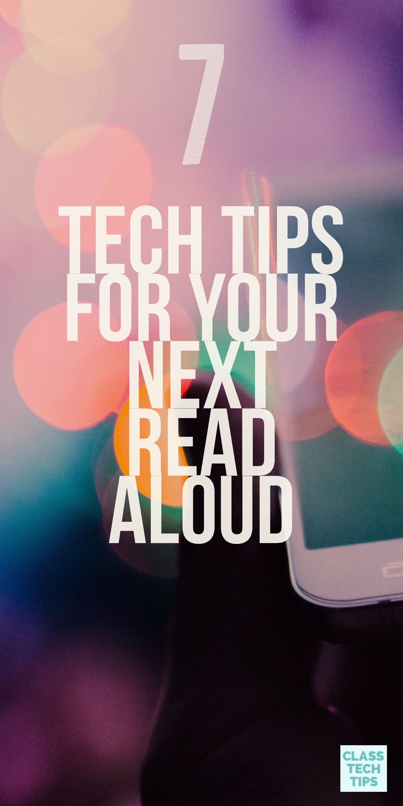 7 Tech Tips For Your Next Read Aloud