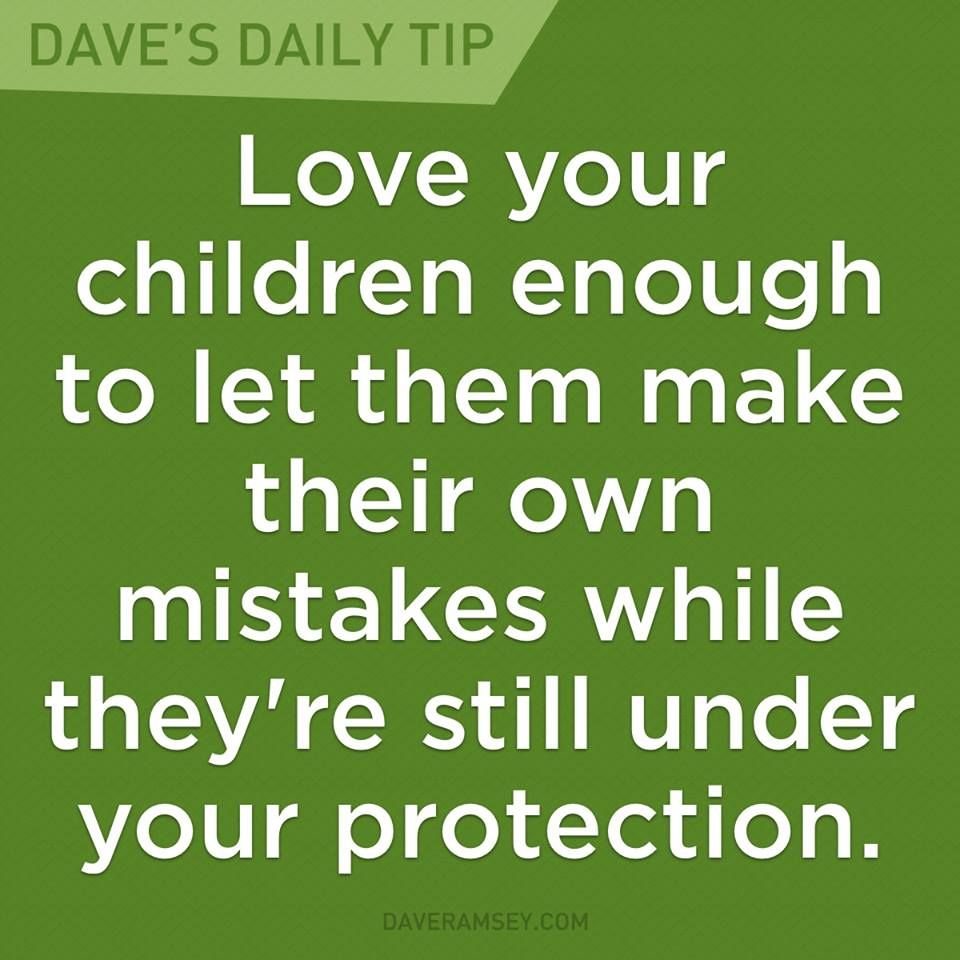 Love Your Kids Quotes Love Your Children Enough To Let Them Make Their Own Mistakes