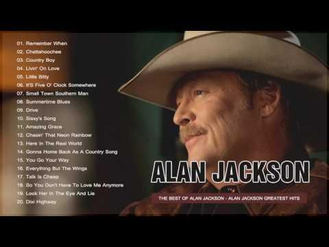 Alan Jackson Greatest Hits Full Album 2017 Alan Jackson Best