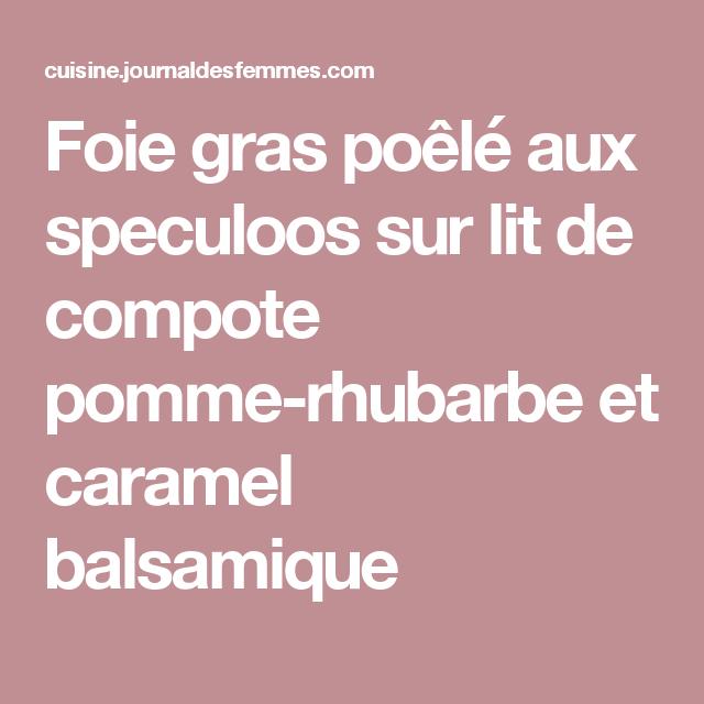 Foie gras poêlé aux speculoos sur lit de compote pomme-rhubarbe et caramel balsamique
