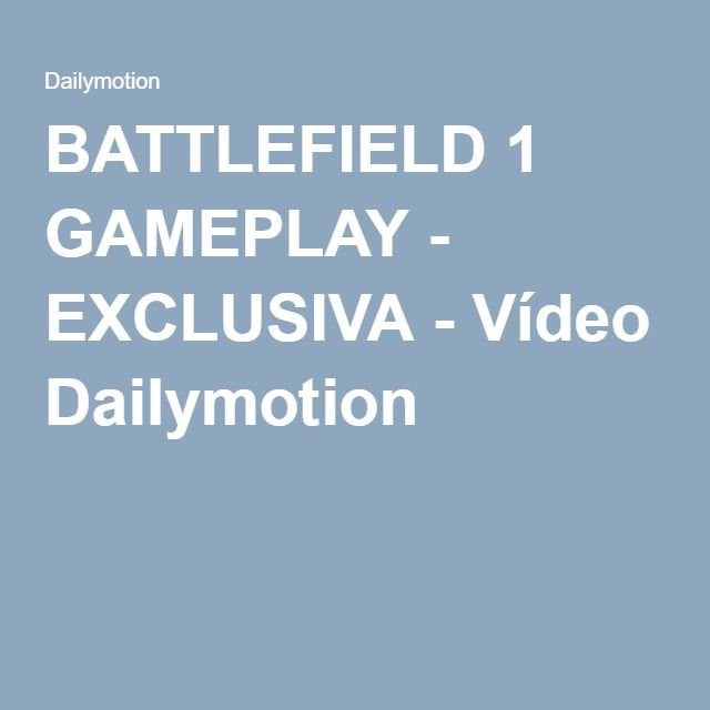 Battlefield 1 gameplay exclusiva vdeo dailymotion games battlefield 1 gameplay exclusiva vdeo dailymotion stopboris Images