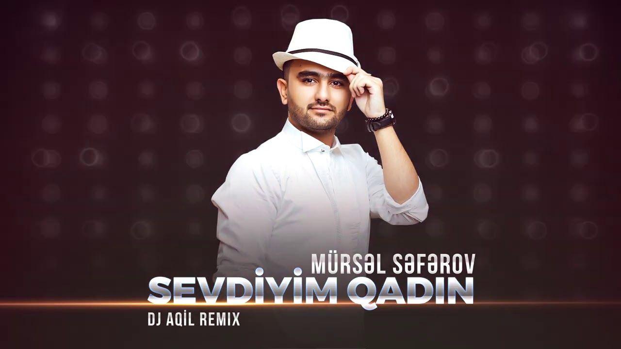 Mursəl Səfərov Sevdiyim Qadin Dj Aqil Remix Mp3 Yukle In 2021 Dj Remix Mp3