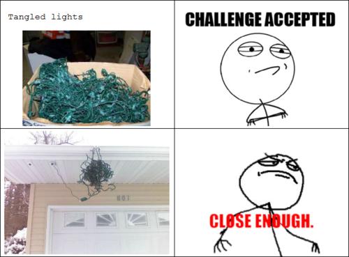 Close Enough Christmas Lights Christmas Memes Funny Christmas Memes Christmas Humor