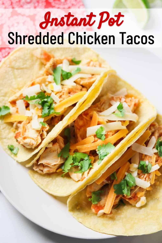 Instant Pot Shredded Chicken Tacos Recipe In 2020 Shredded Chicken Tacos Shredded Chicken Side Dishes Easy