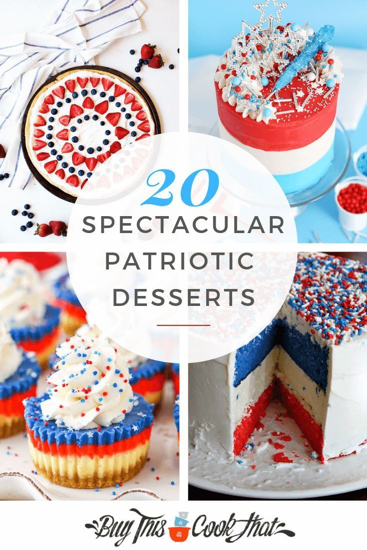 20 Spectacular Patriotic Desserts | Buy This Cook That      Celebrate the 4th of July (and all of your American Patriotic holidays) with a BANG! Whip up one of these specatcular Patriotic Dessert recipes for your family and friends. Then sit back and wait for the