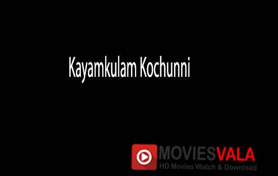 Watch Kayamkulam Kochunni Full-Movie Streaming
