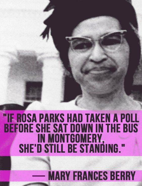 Quote If Rosa Parks Had Taken A Poll Before She Sat Down In The Bus Simple Rosa Parks Quotes