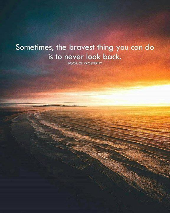 Never Look Back Quote : never, quote, Never, Back.., Quotes,, Positive
