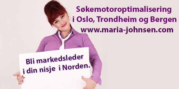 SEO Norge SEO Norge- Kom deg øverst i resultatet.Øk synlighet i Trondheim, Oslo og Bergen.Bedre rangering.Økt konvertering.Flere kunder. http://www.maria-johnsen.com/SEO-Norge/