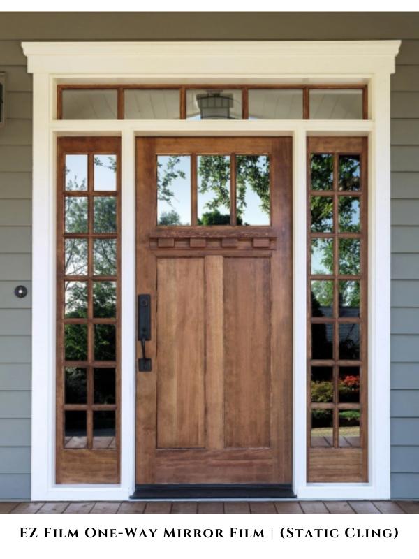 Ez Film One Way Mirror Film Static Cling In 2020 Rustic Front Door Exterior Door Designs Wood Exterior Door