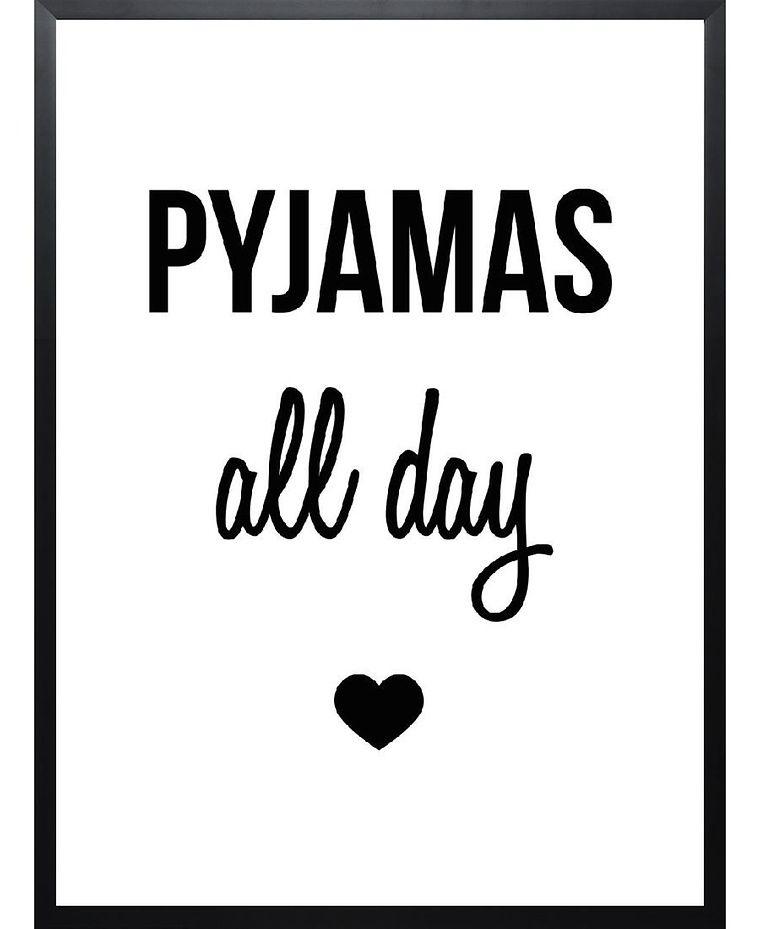 Print: Pyjamas all day | Sprüche englisch | Pinterest | Sprüche ...