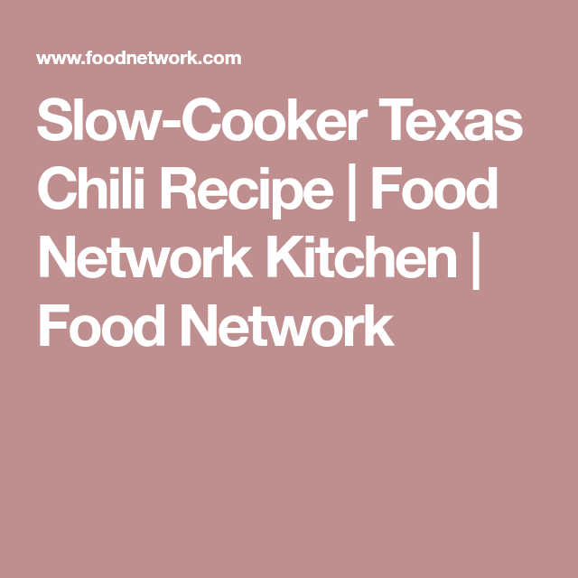 Slow-Cooker Texas Chili Recipe | Food Network Kitchen | Food Network