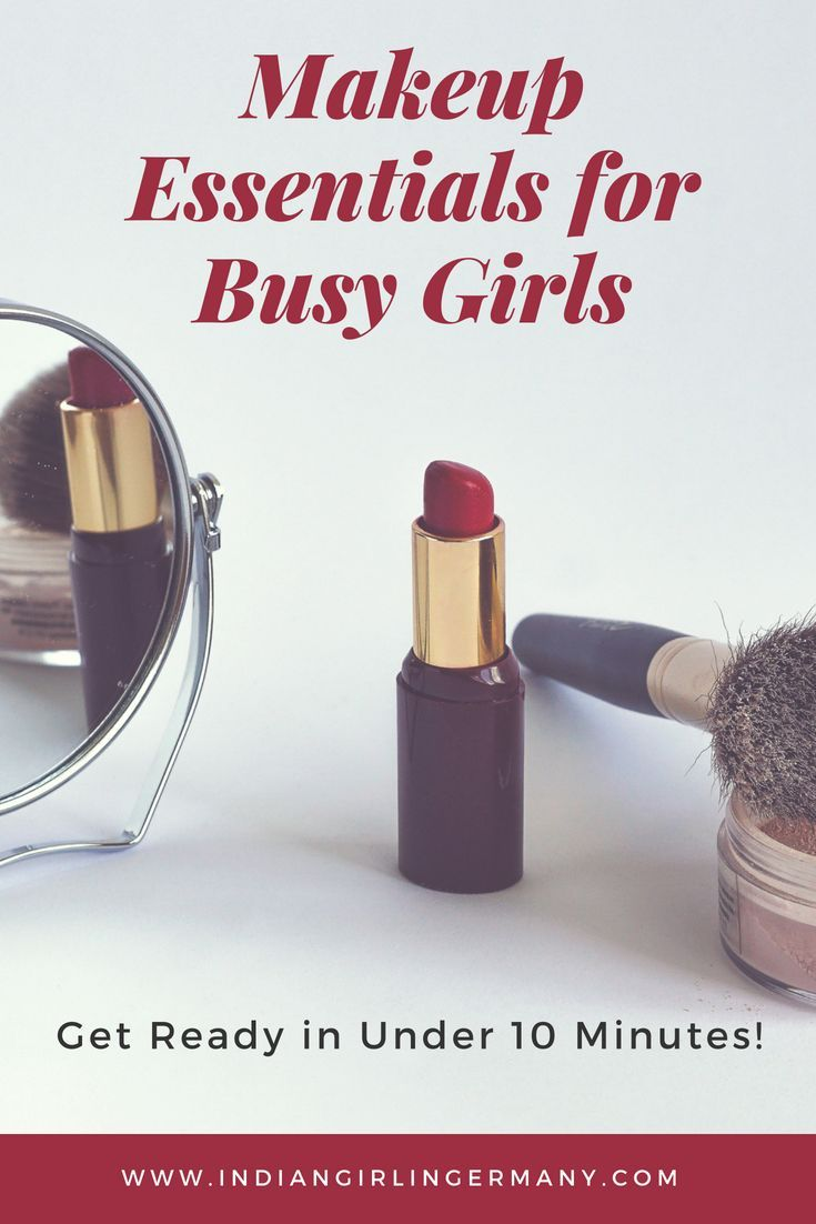 7 Makeup Essentials For Busy Girls - Get Going in Under 10 Minutes #beautyessentials