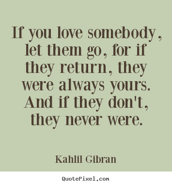 Loving Someone Quotes Quotes About Love  If You Love Somebody Let Them Go For If They