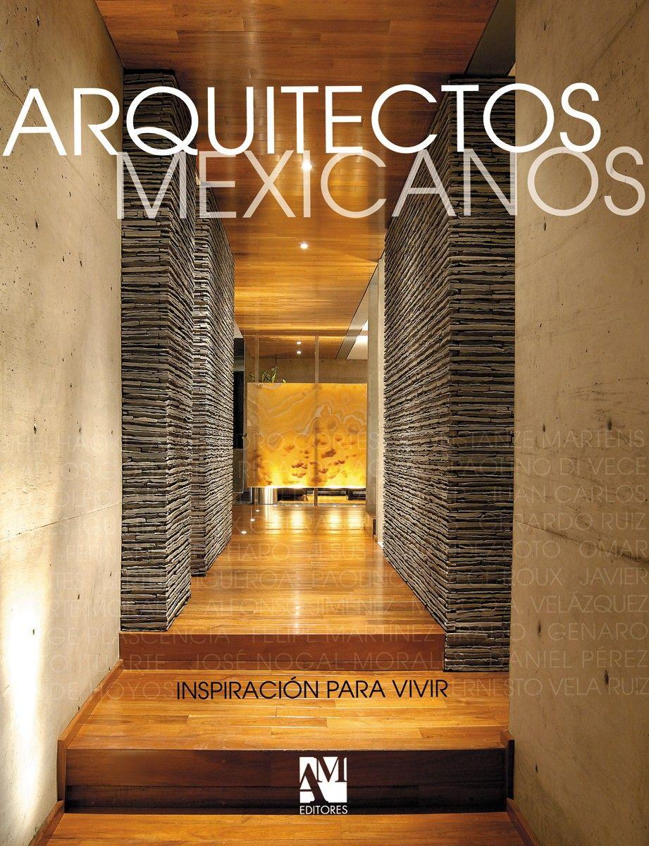 Arquitectos mexicanos inspiraci n para vivir magazine for Arquitectos mexicanos