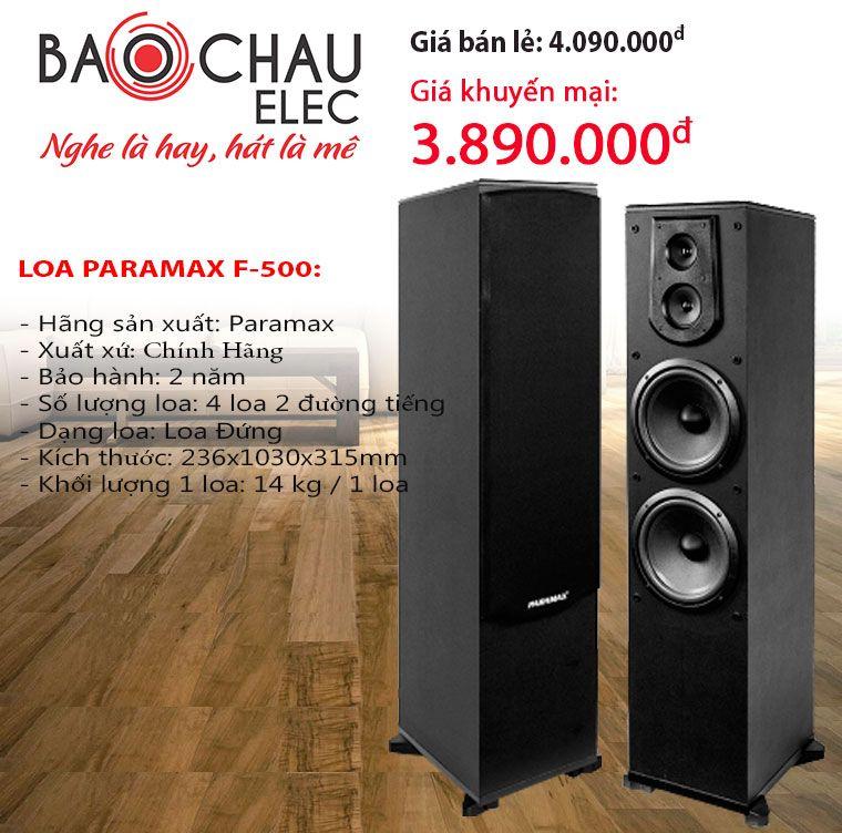 loa đứng Paramax F-500 là một trong những cặp loa sử dụng rất phù hợp cho việc nghe nhạc và hát karaoke. Hãy liên hệ với Bảo Châu audio để có giá tốt nhất