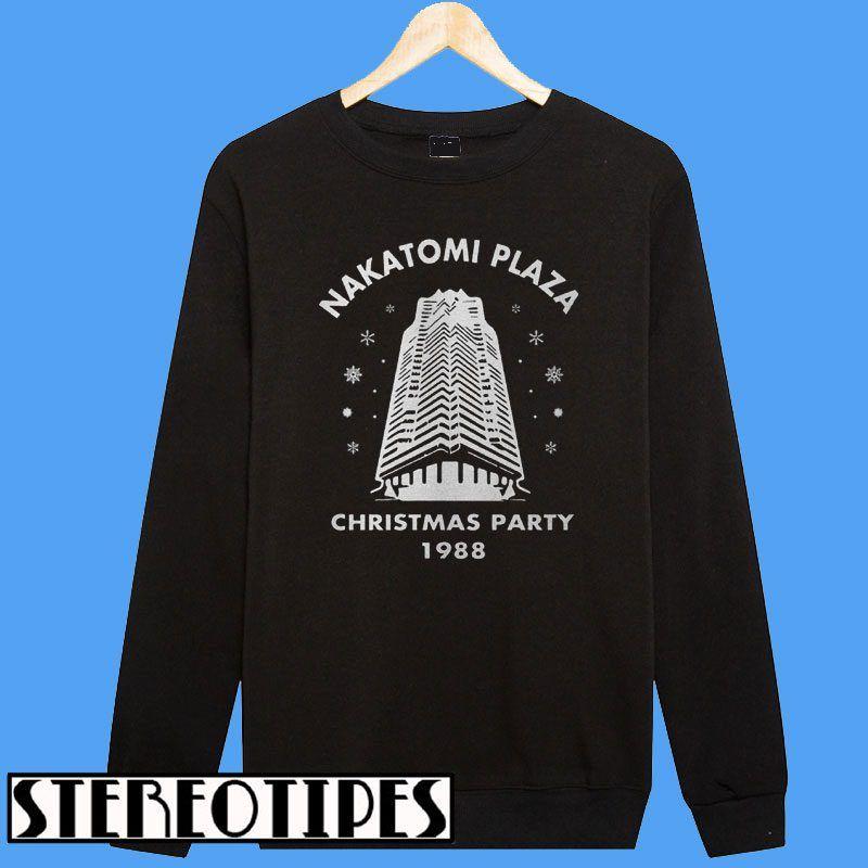Nakatomi Plaza Christmas Party 1988 Sweatshirt in 2018 | Sweatshirt ...