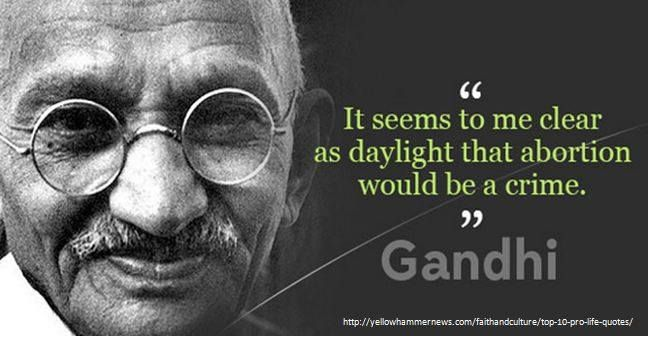 Gandhi Knew It Miracle Baby Pro Life Pro Life Quotes Life New Pro Life Quotes