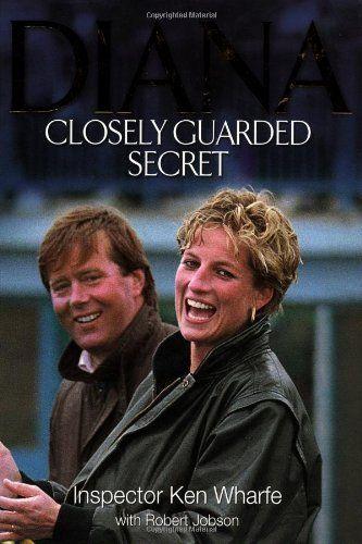 Diana Closely Guarded Secret By Inspector Ken Wharfe Http Www Amazon Com Dp 1843170051 Ref Cm Sw R Pi Dp 5ad8sb105akwgrqr Diana