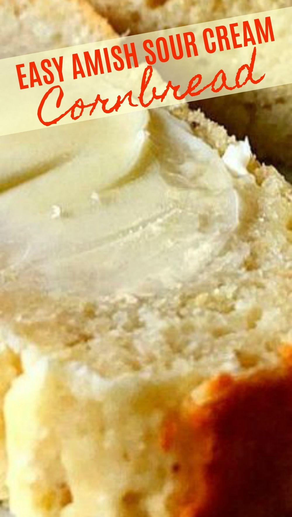 Easy Amish Sour Cream Cornbread In 2020 Best Cornbread Recipe Sour Cream Cornbread Delicious Cornbread