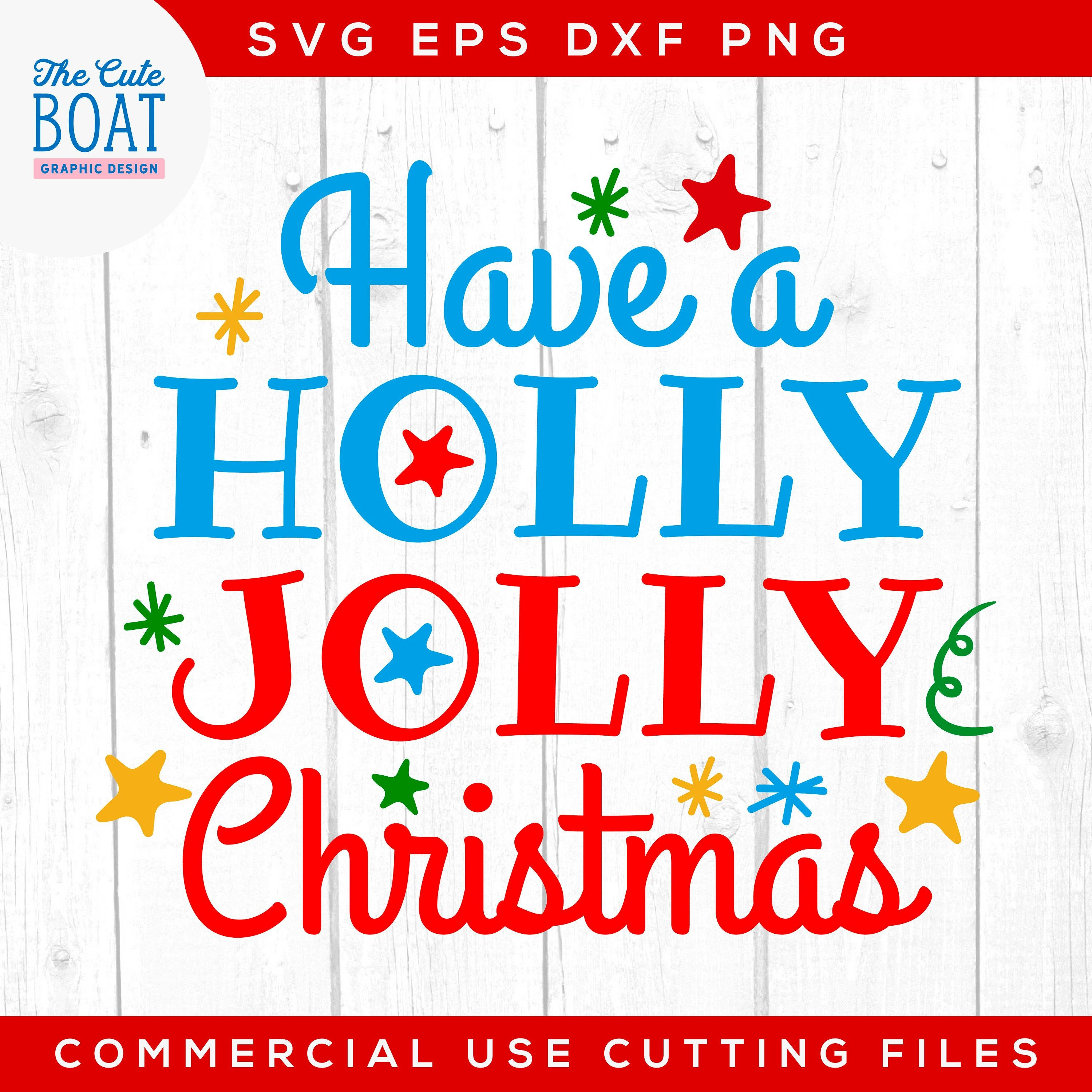 Have a Holly Jolly Christmas Svg, Christmas, Christmas Svg
