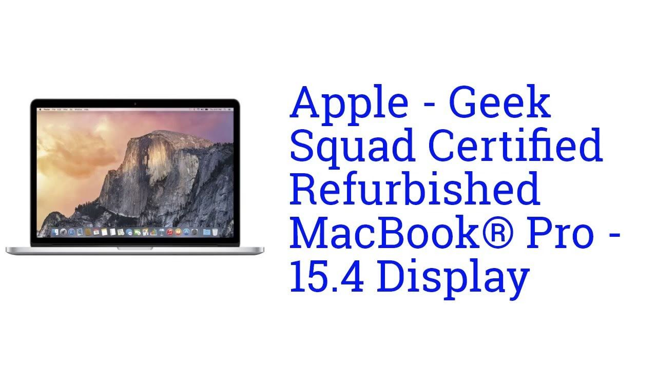 Awesome Apple Geek Squad Certified Refurbished MacBook® Pro 15.4 Display  Specification