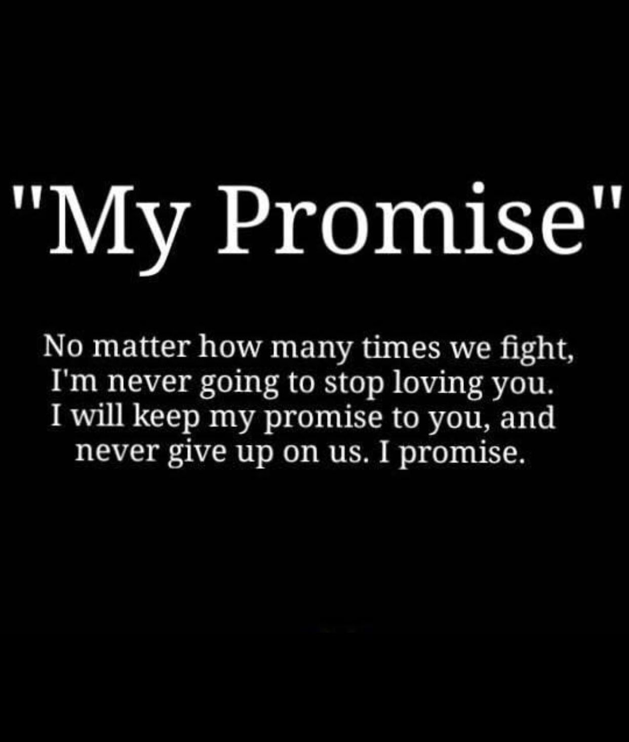 I promise you my love!!😘😘😘😘😘😘😘😘😘  Promise quotes