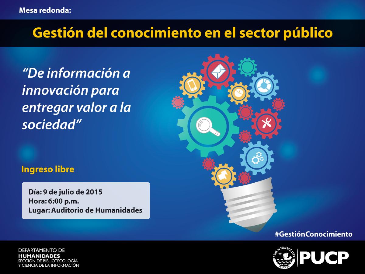 Mesa Redonda Gestión Del Conocimiento En El Sector Público Blog De Ciencias De La Infor Gestión Del Conocimiento Ciencias De La Información Biblioteconomía