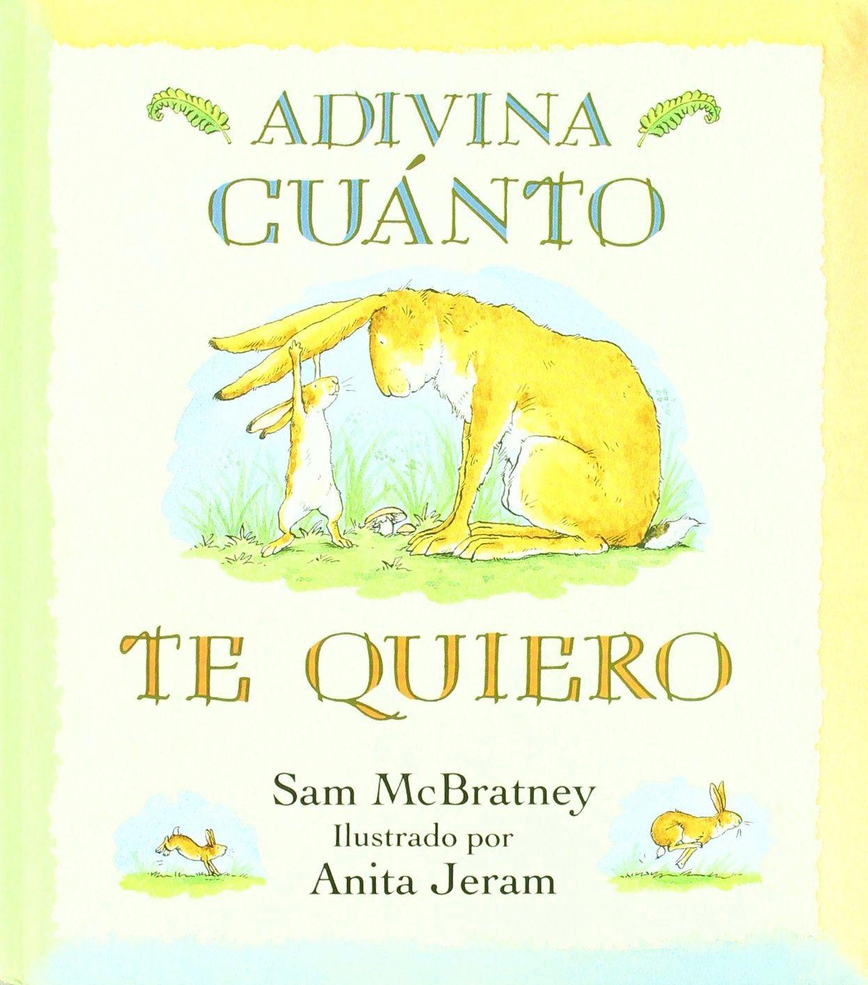 Sam Mcbratney Anita Jeram Adivina Cuanto Te Quiero Editorial Kókinos 3 A 6 Años Está En Cuentos Para Niños Gratis Libros Para Niños Libros Para Bebés
