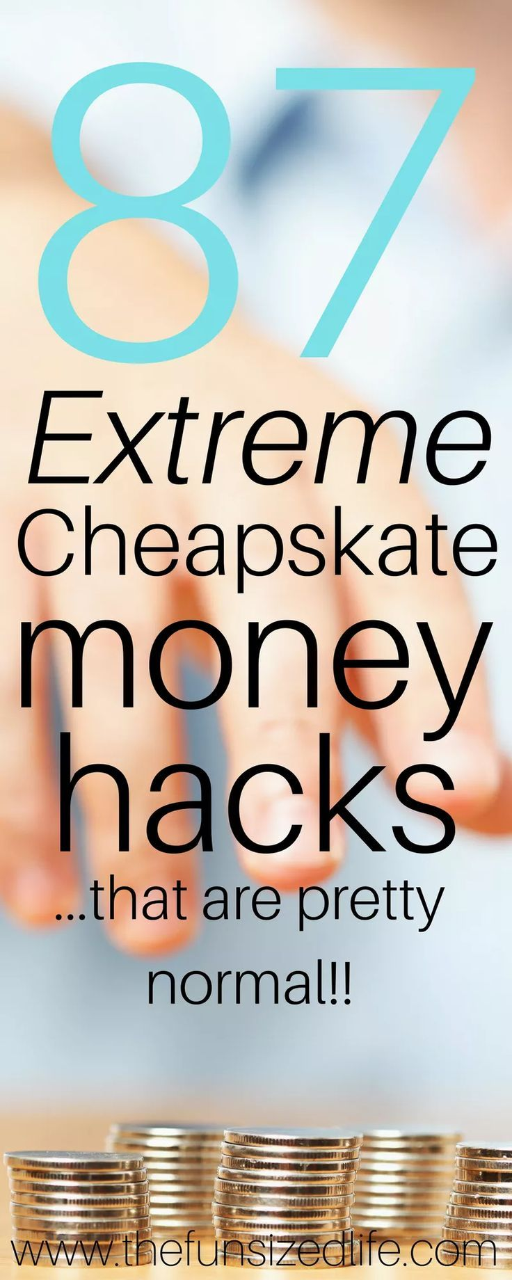 87 Extreme Cheapskates Money Hacks That Are Pretty Normal