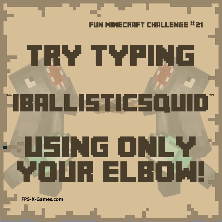 fun minecraft challenge no21 type iballisticsquid with elbow