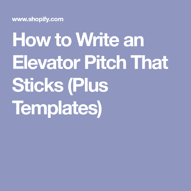 How To Write A Compelling Elevator Pitch That Sticks Plus