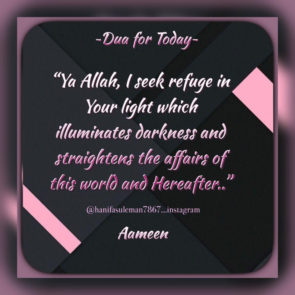 Ya Allah I Seek Refuge In Your Light Which Illuminates Darkness