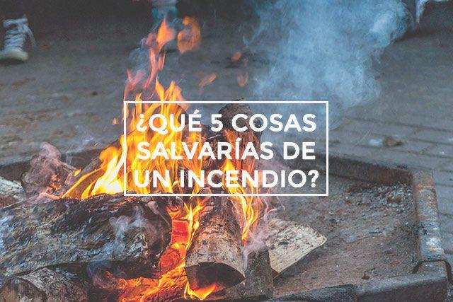 ¿Qué salvarías de un incendio?