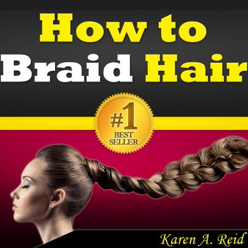 FREE ebook: How to Braid Hair: Learn How to Do the Most Popular Hair Braiding Styles. Learn How to Braid Your Own Hair, How to Do a French Braid, How to French Braid Your Own Hair, How to Dutch Braid it and More! *all ebooks are free at posting